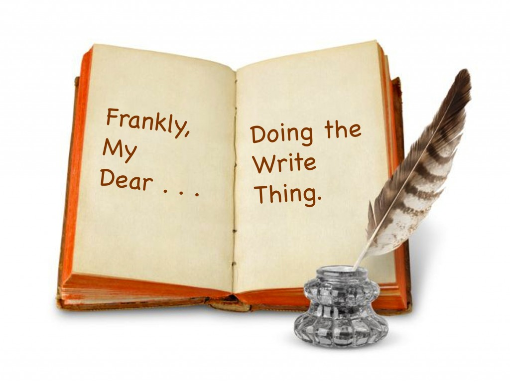 Frankly, My Dear . . . Doing the Write Thing